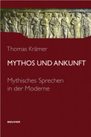 Mythos und Ankunft