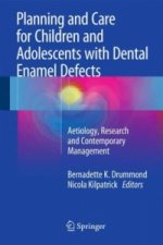 Planning and Care for Children and Adolescents with Dental Enamel Defects, 1