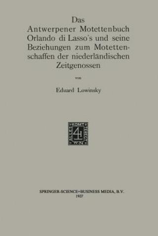 Antwerpener Motettenbuch Orlando Di Lassos Und Seine Beziehungen Zum Motettenschaffen Der Niederlandischen Zeitgenossen