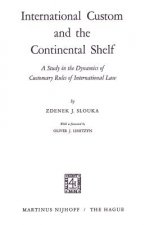 International Custom and the Continental Shelf