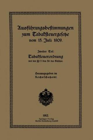 Ausf hrungsbestimmungen Zum Tabaksteuergesetze Vom 15. Juli 1909