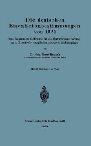 Deutschen Eisenbetonbestimmungen Von 1925 Zum Bequemen Gebrauch Fur Die Entwurfsbearbeitung Nach Konstruktionsgliedern Geordnet Und Ausgelegt