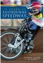 75 Years of Eastbourne Speedway