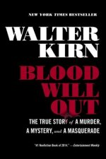 Blood Will Out - The True Story of a Murder, a Mystery, and a Masquerade