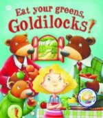 Fairy Tales Gone Wrong: Eat Your Greens, Goldilocks