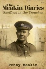 Meakin Diaries - Sheffield in the Trenches