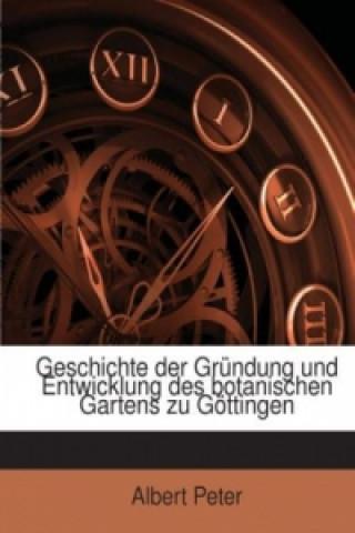Geschichte der Gründung und Entwicklung des botanischen Gartens zu Göttingen