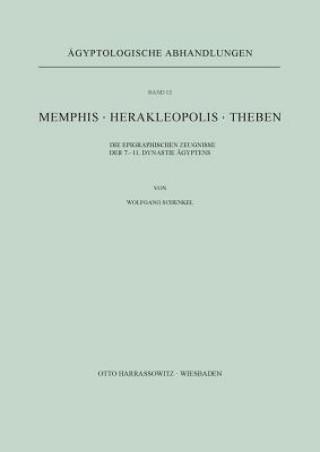 Memphis. Herakleopolis. Theben
