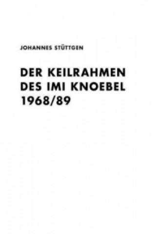 Der Keilrahmen des Imi Knoebel 1968/89