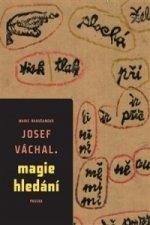 Josef Váchal – Magie hledání