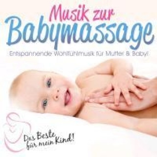 Das Beste für mein Kind: Musik zur Babymassage