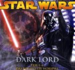 Star Wars, Dark Lord, Die komplette Hörspielserie, 4 Audio-CDs