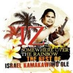 IZ - Somewhere Over The Rainbow - The Best Of Israel Kamakawiwo'ole, 1 Audio-CD