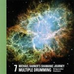 Shamanic Journey Multiple Drumming, 1 Audio-CD. Vol.7
