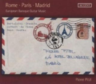 Rome - Paris - Madrid / European Baroque Guitar Music. Europäische Gitarrenmusik des Barock