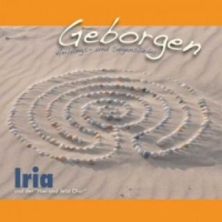 Iria und der Hier und Jetzt Chor, Geborgen
