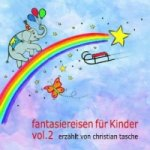 Fantasiereisen für Kinder, 1 Audio-CD. Vol.2