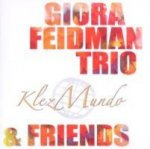 Giora Feidman Trio & Friends, KlezMundo, 1 Audio-CD