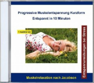 Progressive Muskelentspannung Kurzform - Entspannt in 10 Minuten