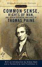 Common Sense, The Rights of Man and Other Essential Writings of Thomas Paine