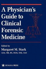 Physician's Guide to Clinical Forensic Medicine
