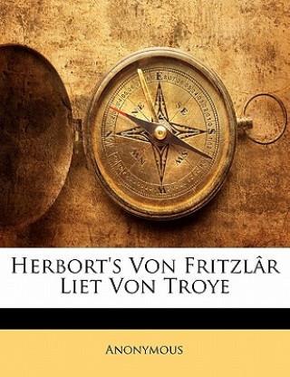 Herborts Von Fritzlâr Liet Von Troye, Fuenfter Band
