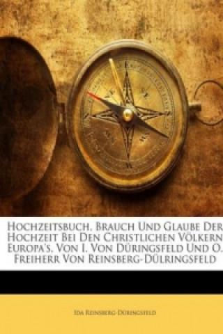 Hochzeitsbuch, Brauch Und Glaube Der Hochzeit Bei Den Christlichen Völkern Europas, Von I. Von Düringsfeld Und O. Freiherr Von Reinsberg-Dülringsfeld