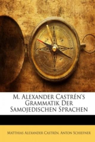 M. Alexander Castréns Grammatik Der Samojedischen Sprachen