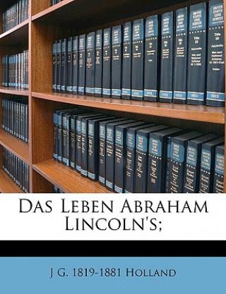 Das Leben Abraham Lincolns;
