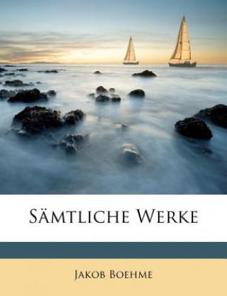 Jakob Böhmes Sämtliche Werke.