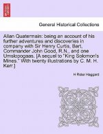 Allan Quatermain: being an account of his further adventures and discoveries in company with Sir Henry Curtis, Bart, Commander John Good, R.N., and on
