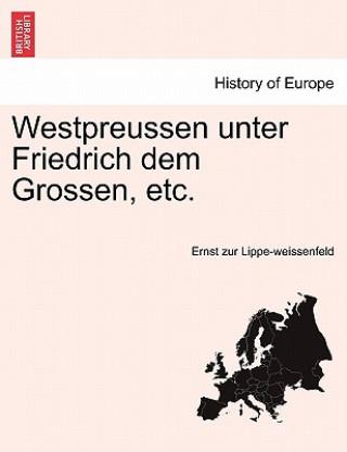 Westpreussen Unter Friedrich Dem Grossen, Etc.