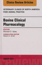 Bovine Therapeutics, an Issue of Veterinary Clinics of North America: Food Animal Practice