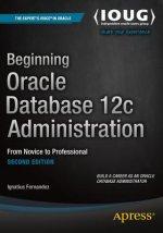 Beginning Oracle Database 12c Administration