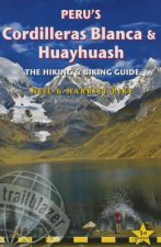 Peru's Cordilleras Blanca & Huayhuash  -  the Hiking & Biking Guide