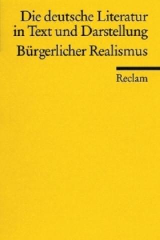 Die deutsche Literatur in Text und Darstellung, Bürgerlicher Realismus