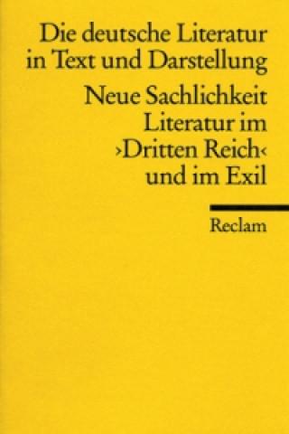 Die deutsche Literatur in Text und Darstellung, Neue Sachlichkeit, Literatur im Dritten Reich und im Exil