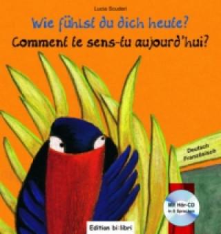 Wie fühlst du dich heute?, Deutsch-Französisch. Comment te sens-tu aujourdhui?