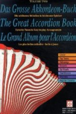 Das Grosse Akkordeon-Buch. The Great Accordion Book. Le Grand Album pour l' Accordeon. Vol.2