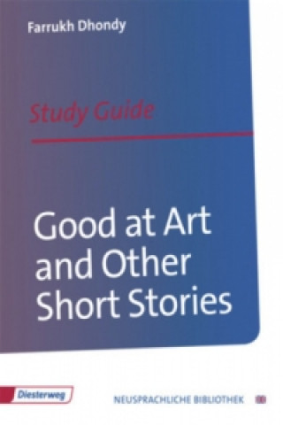 Farrukh Dhondy Good at Art and Other Short Stories, Study Guide
