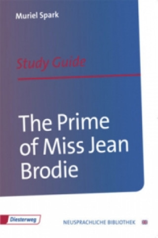 Muriel Spark The Prime of Miss Jean Brodie, Study Guide