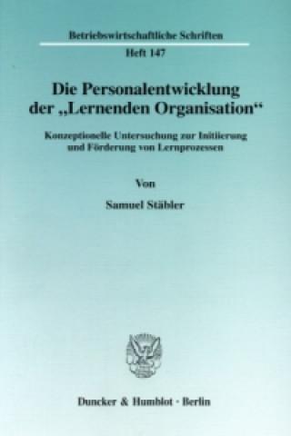 Die Personalentwicklung der Lernenden Organisation.