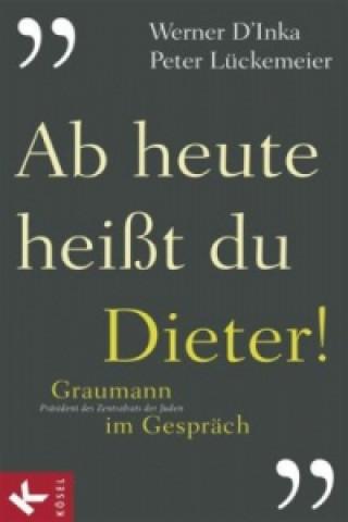 Ab heute heißt du Dieter!