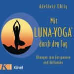 Mit Luna-Yoga® durch den Tag, 1 Audio-CD