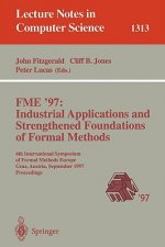 FME '97 Industrial Applications and Strengthened Foundations of Formal Methods