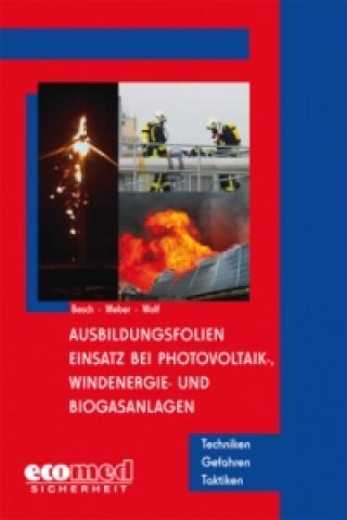 Ausbildungsfolien Einsatz bei Photovoltaik-, Windenergie- und Biogasanlagen