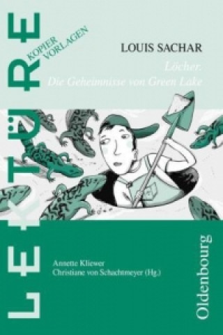 Louis Sachar Löcher. Die Geheimnisse von Green Lake
