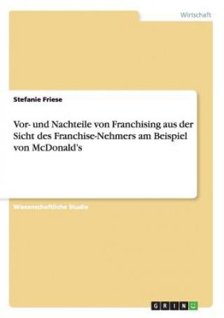 Vor- Und Nachteile Von Franchising Aus Der Sicht Des Franchise-Nehmers Am Beispiel Von McDonalds