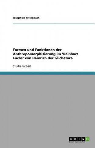 Formen und Funktionen der Anthropomorphisierung im Reinhart Fuchs von Heinrich der Glichezare
