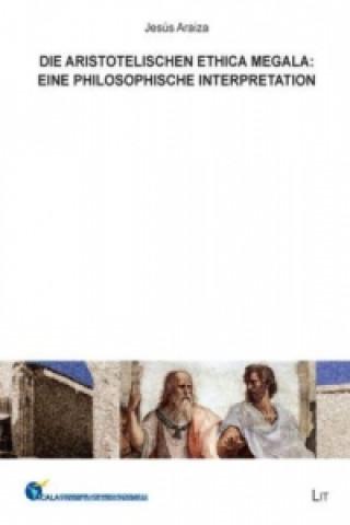 Die aristotelischen Ethica megala: Eine philosophische Interpretation